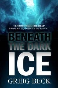 Beneath the Dark Ice (Alex Hunter #1) - Greig Beck