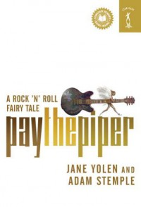 Pay the Piper - Jane Yolen, Adam Stemple