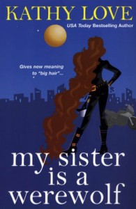 My Sister is a Werewolf - Kathy Love