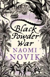 Black Powder War  - Naomi Novik