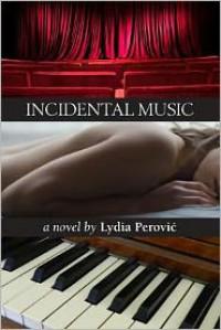 Incidental Music - Lydia Perovic