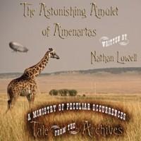 The Astonishing Amulet of Amenartas - Nathan Lowell, Philippa Ballantine