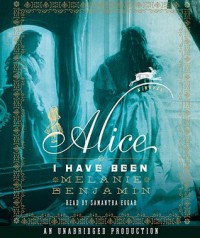 Alice I Have Been: A Novel (Audio) - Melanie Benjamin, Samantha Eggar