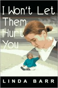 I Won't Let Them Hurt You - Linda Barr