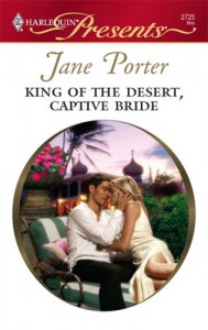 King Of The Desert, Captive Bride (Desert Kings, #2) - Jane Porter