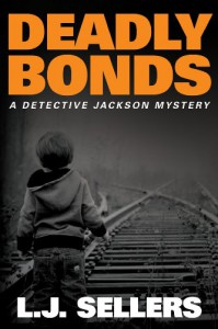 Deadly Bonds (A Detective Jackson Mystery) - L.J. Sellers