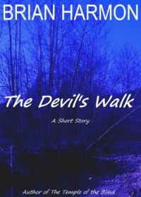 The Devil's Walk - Brian Harmon