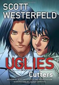 Uglies: Cutters - Scott Westerfeld, Devin Grayson, Steven Cummings
