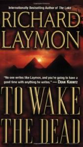 To Wake the Dead - Richard Laymon