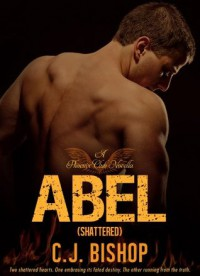 Abel (Shattered) (Phoenix Club #3) - C.J. Bishop