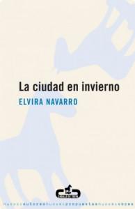 La ciudad en invierno - Elvira Navarro