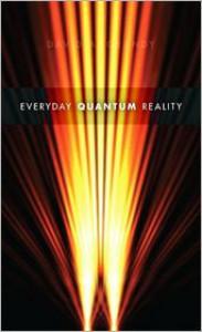 Everyday Quantum Reality - David A. Grandy