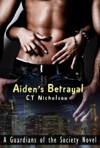 Aiden's Betrayal - C.T. Nicholson