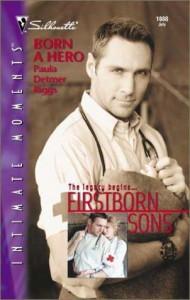 Born a Hero (Firstborn Sons) - Paula Detmer Riggs