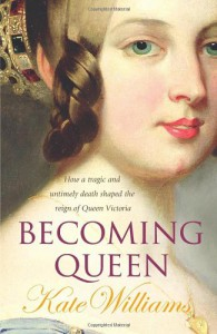 Becoming Queen - Kate Williams