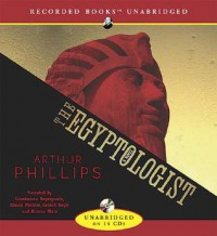 The Egyptologist - Arthur Phillips