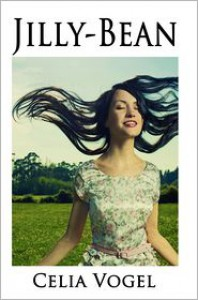 Jilly-Bean: Book One - Celia Vogel