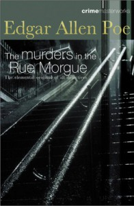 The Murders In The Rue Morgue (Crime Masterworks) - Edgar Allan Poe