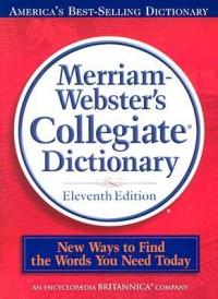 Merriam-Webster's Collegiate Dictionary - Merriam-Webster,  Inc.