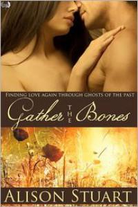 Gather the Bones - Alison Stuart