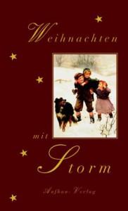 Weihnachten mit Storm - Theodor Storm, Antje Erdmann-Degenhardt