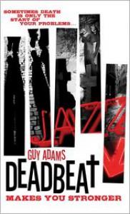 Deadbeat - Makes You Stronger - Guy Adams