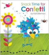 Snack Time for Confetti - Kali Stileman