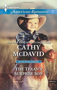 The Texan's Surprise Son (Harlequin American RomanceTexas Rodeo B) - Cathy McDavid