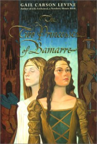 The Two Princesses of Bamarre - Gail Carson Levine