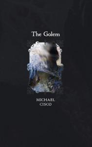 The Golem - Michael Cisco