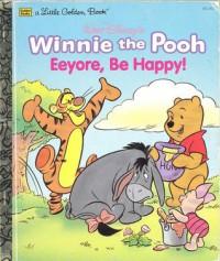 Walt Disney's Winnie the Pooh: Eeyore, Be Happy! (a Little Golden Book) - Don Ferguson