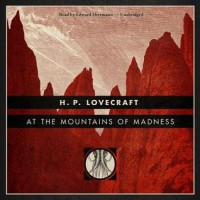At the Mountains of Madness - H.P. Lovecraft, Edward Herrmann