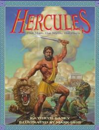 Hercules: The Man, the Myth, the Hero - Kathryn Lasky