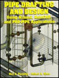 Pipe Drafting And Design - Roy A. Parisher, Robert A. Rhea