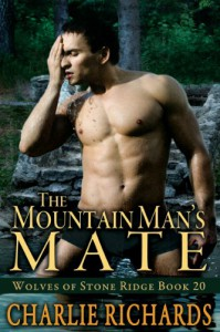 The Mountain Man's Mate (Wolves of Stone Ridge 20) - Charlie Richards