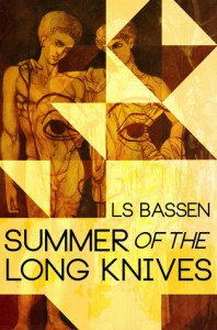 Summer of the Long Knives - Ls Bassen