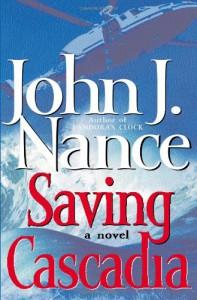 Saving Cascadia: A Novel - John J. Nance