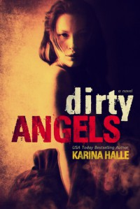 Dirty Angels - Karina Halle