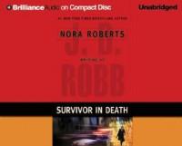 Survivor In Death (In Death, #20) - J.D. Robb