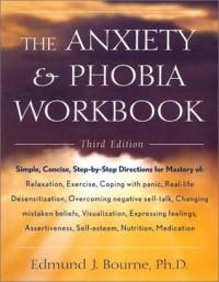 The Anxiety & Phobia Workbook - Edmund J. Bourne