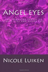 Angel Eyes (Violet Eyes) - Nicole Luiken