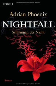 Nightfall  - Schwingen der Nacht (The Maker's Song, #1) - Adrian Phoenix