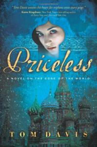 Priceless: A Novel on the Edge of the World - Tom Davis