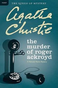 The Murder of Roger Ackroyd: A Hercule Poirot Mystery - Agatha Christie