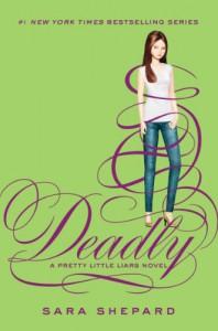 Deadly (Pretty Little Liars #14) - Sara Shepard