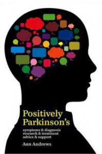 Positively Parkinson's: Symptoms and Diagnosis, Research and Treatment, Advice and Support - Ann  Andrews