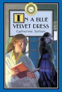 In a Blue Velvet Dress - Catherine Sefton