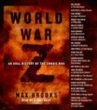 World War Z: An Oral History of the Zombie War - Max Brooks, Alan Alda, Mark Hamill, Henry Rollins