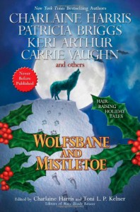 Wolfsbane and Mistletoe - Patricia Briggs, Donna Andrews, Keri Arthur, Dana Stabenow, Rob Thurman, Kat Richardson, Toni L.P. Kelner, Karen Chance, Alan Gordon, Nancy Pickard, Charlaine Harris, J.A. Konrath, Carrie Vaughn, Dana Cameron, Simon R. Green