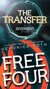 The Transfer; Free Four - by Veronica Roth